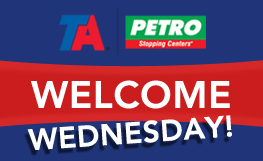 Welcome Wednesday at TA and Petro